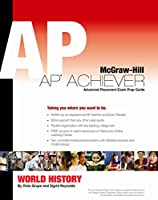 Grupe, et al, AP Achiever (Exam Preparation Guide) for AP World History (College Test Prep) ©2006, 3e (AP TRADITIONS & ENCOUNTERS (WORLD HISTORY))