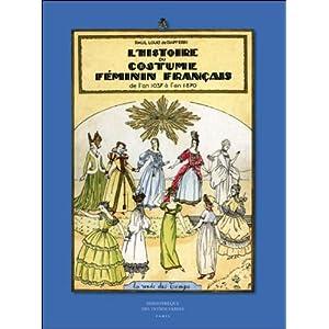 L'histoire Du Costume Feminine Francais De L'an 1037-1870