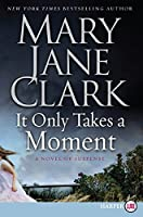 It Only Takes a Moment: A Novel of Suspense (Key News Thrillers)