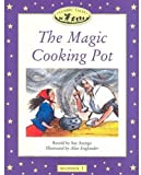 The Magic Cooking Pot: Beginner 1, 100-word Vocabulary (Classic Tales)