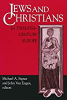 Jews and Christians in Twelfth-Century Europe (NOTRE DAME CONFERENCES IN MEDIEVAL STUDIES)