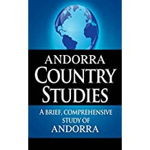ANDORRA Country Studies: A brief, comprehensive study of Andorra (Country Notes)
