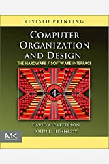 Computer Organization and Design Revised Fourth Edition Fourth Edition: The Hardware/Software Interface (The Morgan Kaufmann Series in Computer Architecture and Design) ペーパーバック