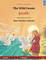 The Wild Swans - Foong Hong Paa. Bilingual Children's Book Adapted from a Fairy Tale by Hans Christian Andersen (English - Thai)