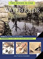 Watercolor: Two Books in One