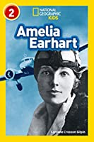 Amelia Earhart: Level 2 (National Geographic Readers)