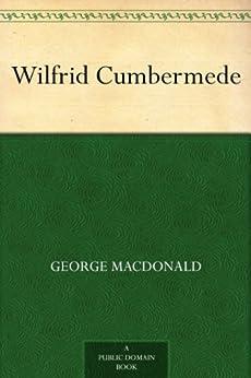 Wilfrid Cumbermede by [MacDonald, George]