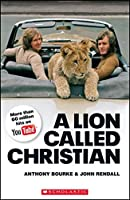 A Lion Called Christian audio pack (Scholastic Readers)