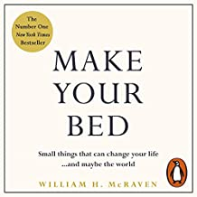 Make Your Bed: Small things that can change your life.and maybe the world
