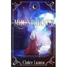 Moonburner: A Young Adult Fantasy (Moonburner Cycle Book 1)