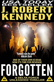 Forgotten (A Delta Force Unleashed Thriller, #5) (Delta Force Unleashed Thrillers) by [Kennedy, J. Robert]