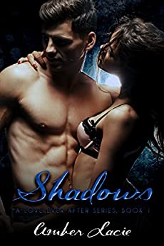 Shadows, A Love Ever After Series Book #1 by [Lacie, Amber]