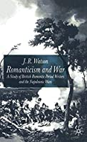 Romanticism and War: A Study of British Romantic Period Writers and the Napoleonic Wars