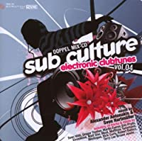 Sub Culture Electronic Clubtunes 4 Mixed By Sven