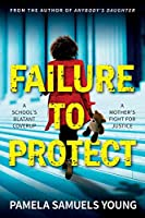 Failure to Protect (Dre Thomas and Angela Evans Series)