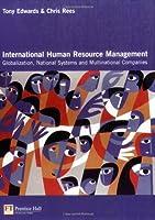 International Human Resource Management: Globalization, National Systems & Multinational Companies