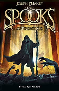 The Spook's Apprentice: Book 1 (The Wardstone Chronicles) by [Delaney, Joseph]