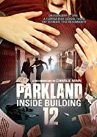 Parkland: Inside Building 12 [DVD]