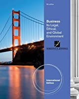 Business: Its Legal, Ethical, and Global Environment, International Edition