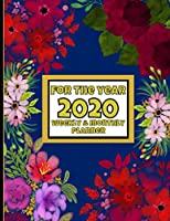 2020 Planner Weekly and Monthly: January 1st 2020 to December 31st 2020: Calendar Schedule Organizer and Journal Notebook With A Beautiful Cover
