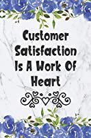 Customer Satisfaction Is A Work Of Heart: Weekly Planner For Cashiers 12 Month Floral Calendar Schedule Agenda Organizer (6x9 Cashier Planner January 2020 - December 2020)