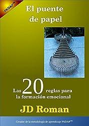 El puente de papel: Las 20 reglas para la formación emocional (Spanish Edition)