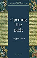 Opening the Bible (The New Church's Teaching Series, V. 2)