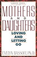 Mothers and Daughters: Loving and Letting Go (Plume)