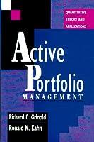 Active Portfolio Management: Quantitative Theory and Applications