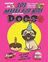 101 Mazes For Kids 2: SUPER KIDZ Book. Children - Ages 4-8 (US Edition). Cartoon Birthday Pug Dog with custom art interior. 101 Puzzles with solutions - Easy to Very Hard learning levels -Unique challenges and ultimate mazes book for fun activity time! (Superkidz - Dogs 101 Mazes for Kids)