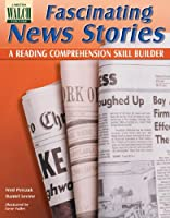 Fascinating News Stories: A Reading Comprehension Skill Builder