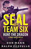 SEAL Team Six: Hunt the Dragon (A Thomas Crocker Thriller)