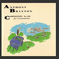 Composition No.165 [For 18 Instruments] by Anthony Braxton