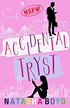 Accidental Tryst: A Romantic Comedy by [Boyd, Natasha]
