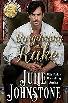 Bargaining With a Rake (A Whisper Of Scandal Novel Book 1) by [Johnstone, Julie]