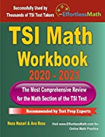 TSI Math Workbook 2020 - 2021: The Most Comprehensive Review for the Math Section of the TSI Test
