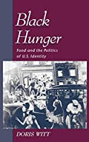 Black Hunger: Food and the Politics of U.S. Identity (Race and American Culture)