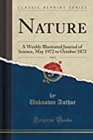 Nature, Vol. 6: A Weekly Illustrated Journal of Science, May 1972 to October 1872 (Classic Reprint)