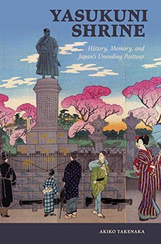 Yasukuni Shrine: History, Memory, and Japan's Unending Postwar (Studies of the Weatherhead East Asian Institute, Columbia University)