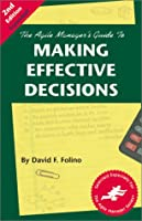 The Agile Manager's Guide to Making Effective Decisions