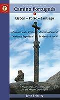 A Pilgrim's Guide to the Camino Portugués: Lisbon - Porto - Santiago / Camino Central, Camino de la Costa, Variente Espiritual & Senda Litoral (Camino Guides)