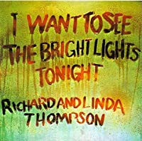 I Want to See the Bright Lights Tonight
