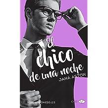El chico de una noche (Los chicos nº 3) (Spanish Edition)