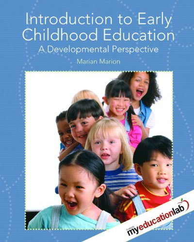 Download Introduction to Early Childhood Education: A Developmental Perspective (Myeducationlab) 0131139320