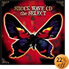 SHOCK WAVE CD the SELECT(在庫あり。)
