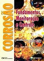 Corrosão. Fundamentos, Monitoração e Controle