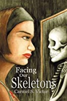 Facing Our Skeletons