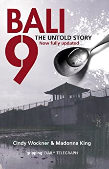 Bali 9: The Untold Story by [King, Madonna, Wockner, Cindy]