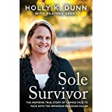 Sole Survivor: The Inspiring True Story of Coming Face to Face with the Infamous Railroad Killer (English Edition)