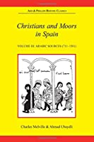 Christians and Moors in Spain (Hispanic Classics Series)